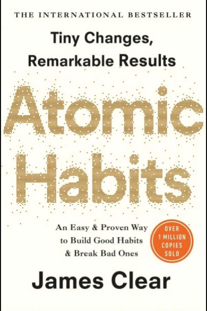 Review Books; Atomic Habits: An Easy & Proven Way to Build Good Habits & Break Bad Ones