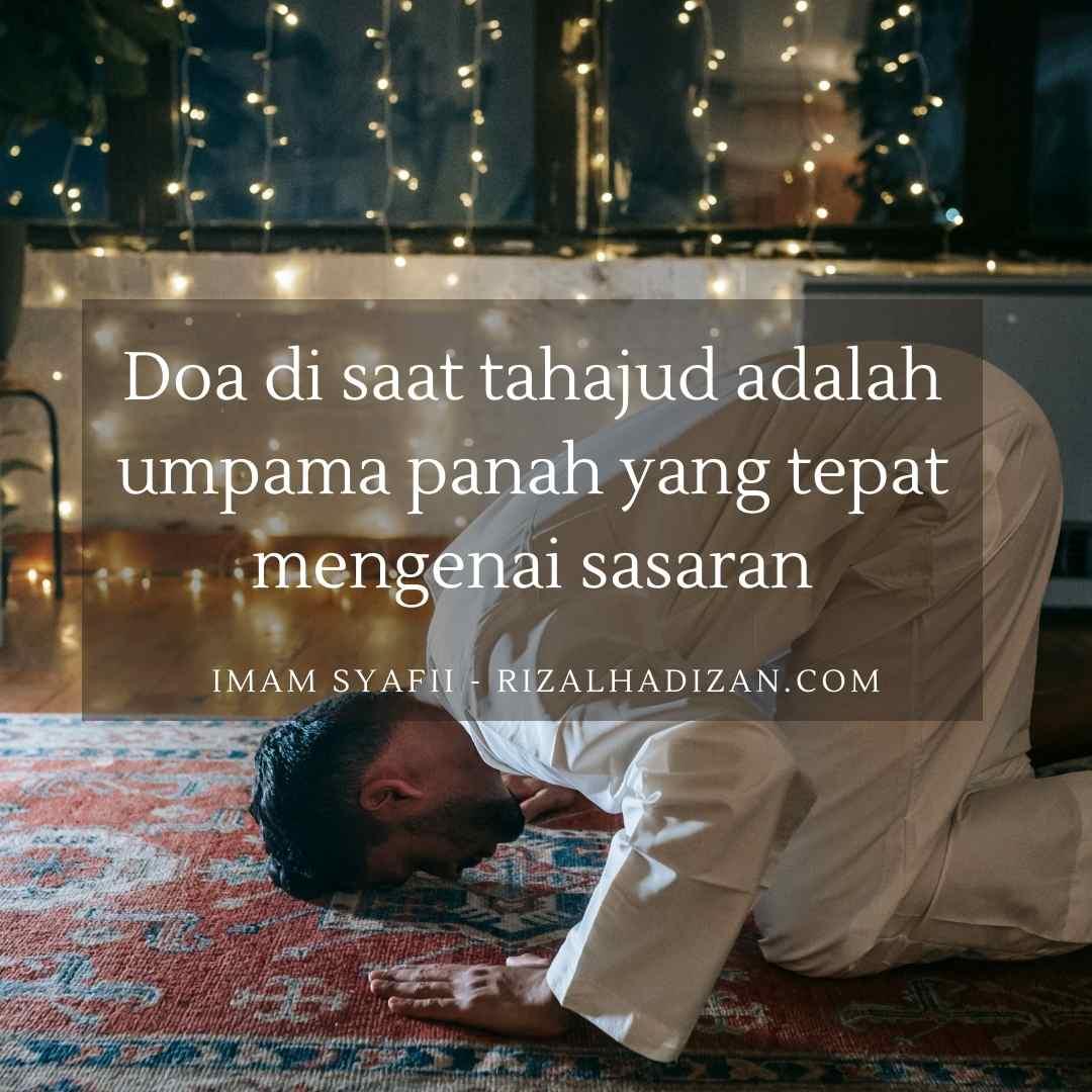 Doa di saat tahajud adalah umpama panah yang tepat mengenai sasaran   kata bijak imam syafii